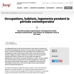 Occupations, habitats, logements pendant la période contemporaine