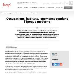 Occupations, habitats, logements pendant l'Époque moderne