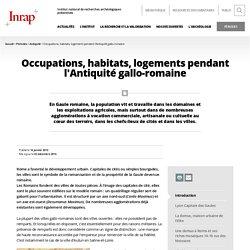 Occupations, habitats, logements pendant l'Antiquité gallo-ro...