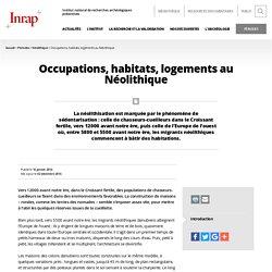 Occupations, habitats, logements au Néolithique