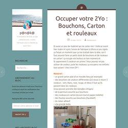 Occuper votre 2Yo : Bouchons, Carton et rouleaux