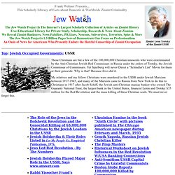 Jewish Occupied Governments - USSR - Jews and Communism