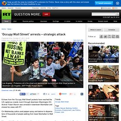 """Occupy Wall Street"" arrests – strategic attack"