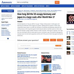How long did the US occupy Germany and Japan in a large scale after World War 2