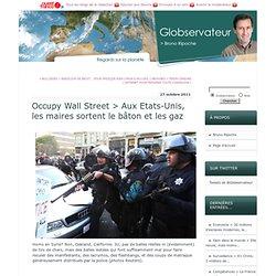 Occupy Wall Street > Aux Etats-Unis, les maires sortent le bâton et les gaz
