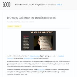 Is Occupy Wall Street the Tumblr Revolution? - Technology