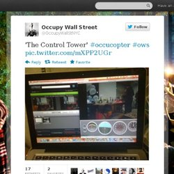 OCCUPYWALLSTREET: 'The Control Tower' #occuc
