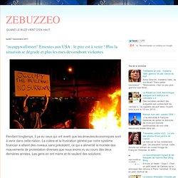 """""""occupywallstreet"""" Emeutes aux USA : le pire est à venir ! Plus la situation se dégrade et plus les rues deviendront violentes."""
