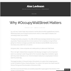 Why #OccupyWallStreet Matters | Alex Levinson