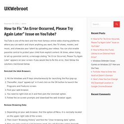 """How to Fix """"An Error Occurred, Please Try Again Later"""" Issue on YouTube? – UKWebroot"""