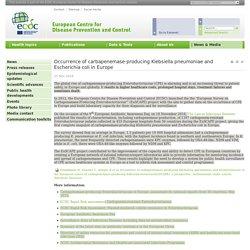 ECDC 25/11/16 Occurrence of carbapenemase-producing Klebsiella pneumoniae and Escherichia coli in Europe