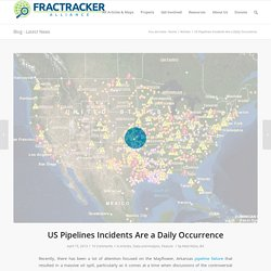 US Pipelines Incidents Are a Daily Occurrence - FracTracker Alliance