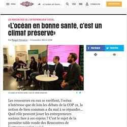 «L'océan en bonne santé, c'est un climat préservé»