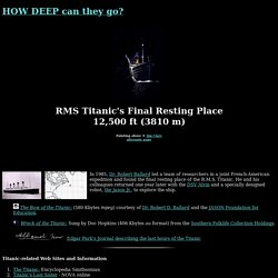 Ocean PlanetHow Deep Can they Go - The RMS Titanic