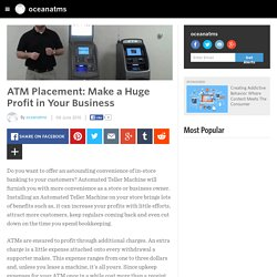 ATM Placement: Make a Huge Profit in Your Business