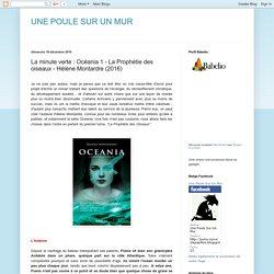 UNE POULE SUR UN MUR: La minute verte : Océania 1 - La Prophétie des oiseaux - Hélène Montardre (2016)