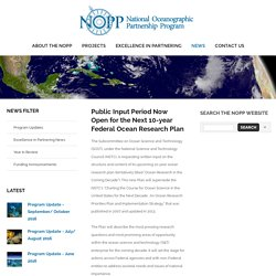 Public Input Period Now Open for the Next 10-year Federal Ocean Research Plan – National Oceanographic Partnership Program