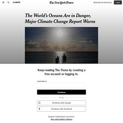 The World's Oceans Are in Danger, Major Climate Change Report Warns