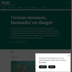 Océans menacés, humanité en danger