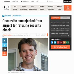 TSA ejects Oceanside man from airport for refusing security check - SignOnSanDiego.com