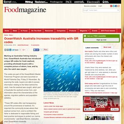 FOOD MAGAZINE 24/11/14 OceanWatch Australia increases traceability with QR codes