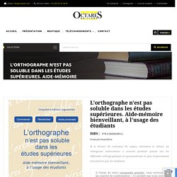 Editions - L'orthographe n'est pas soluble