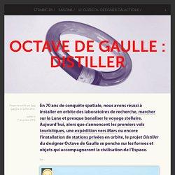 Octave De Gaulle : Distiller -