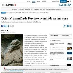 'Octavia', una niña de Barcino encontrada en una obra