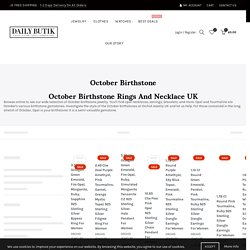 October Birthstone: Rings, Necklace - Orchid Jewelry UK