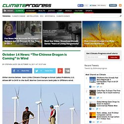 """October 14 News: """"The Chinese Dragon is Coming"""" in Wind"""