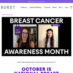 October is National Breast Cancer Awareness Month - BURST Gives Back Again - Burst Blog