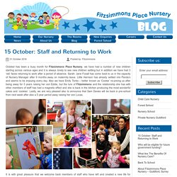 15 October: Staff and Returning to Work - Fitzsimmons Place Nursery
