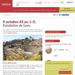 9 octobre 43 av. J.-C. - Fondation de Lyon