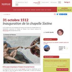 31 octobre 1512 - Inauguration de la chapelle Sixtine