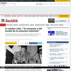 """17 octobre 1961 : """"Ce massacre a été occulté de la mémoire collective"""""""