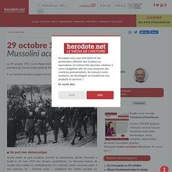 29 octobre 1922 - Mussolini accède au pouvoir - Herodote.net