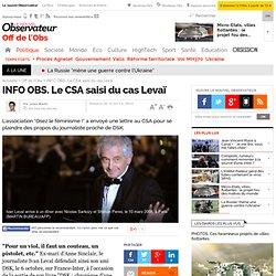 INFO OBS. Le CSA saisi du cas Levaï - Off de l'Obs