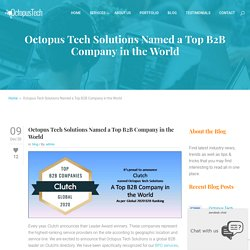 Octopus Tech Solutions Named a Top B2B Company in the World