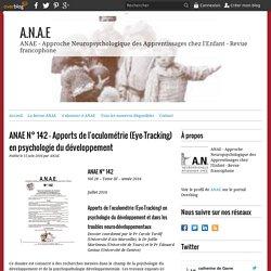 ANAE N° 142 - Apports de l'oculométrie (Eye-Tracking) en psychologie du développement
