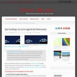 Eye tracking ou oculométrie, où va le regard de l'internaute