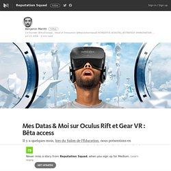Mes Datas & Moi sur Oculus Rift et Gear VR : Bêta access