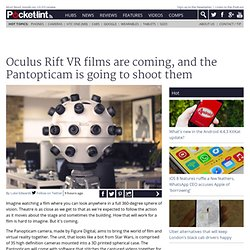 Oculus Rift VR films are coming, and the Pantopticam is going to shoot them