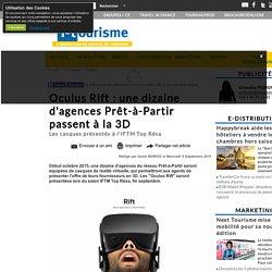 Oculus Rift : une dizaine d'agences Prêt-à-Partir passent à la 3D