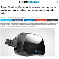 Avec Oculus, Facebook essaie de mettre la main sur les modes de communication du futur