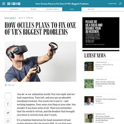 How Oculus Plans to Fix One of VR's Biggest Problems
