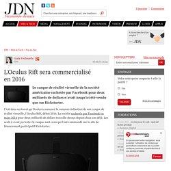 L'Oculus Rift sera commercialisé en2016 - JDN