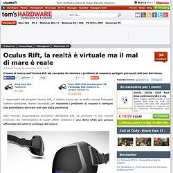 Oculus Rift, la realtà è virtuale ma il mal di mare è reale