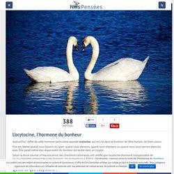 L'ocytocine, l'hormone du bonheur – Nos Pensées