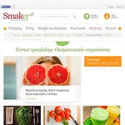 Oczyszczanie organizmu - Smaker.pl - Ciężkie świąteczne dania mogą odbić się nie ty