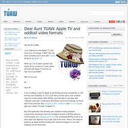 Dear Aunt TUAW: Apple TV and oddball video formats